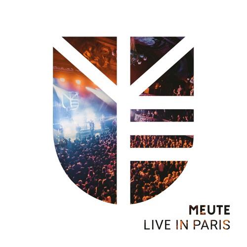 MEUTE LIVE IN PARIS