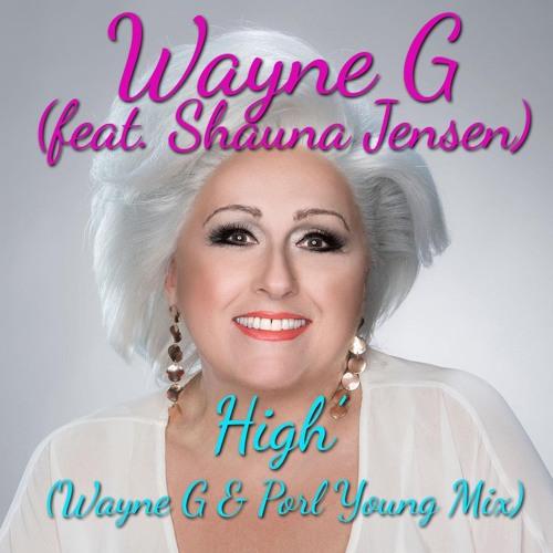 Wayne G ft Shauna Jensen - High (Wayne G & Porl Young Remix)FREE DOWNLOAD