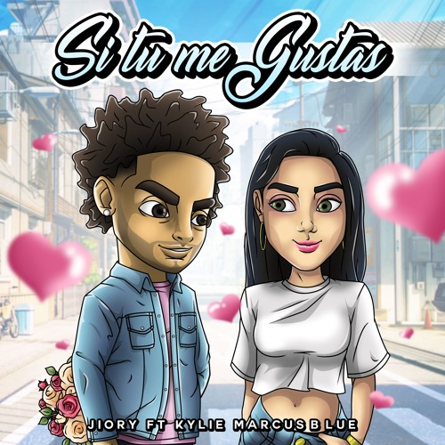 Jiory ft. Kylie Marcus Blue - Si Tu Me Gustas