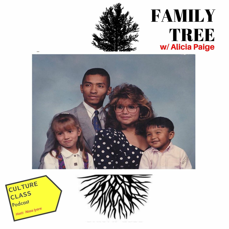 Ep 038- Family Tree (w/Alicia Paige)