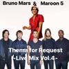Download Thema for Request - Live Mix Vol.4 Bruno Mars × Maroon 5-  MP3 Mp3