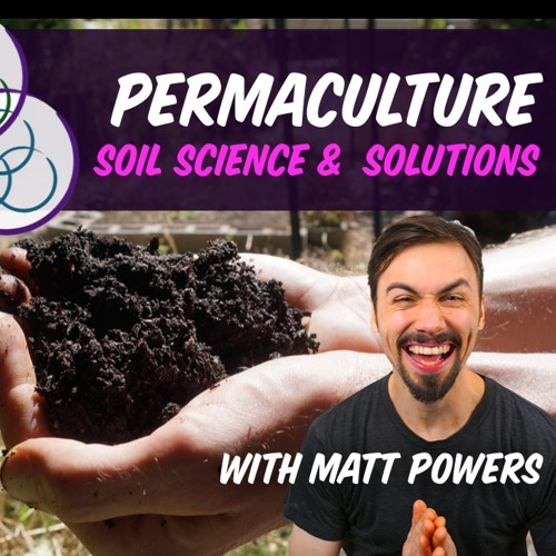 Permaculture Soil Science & Solutions, The Kickstarter Is LIVE!!