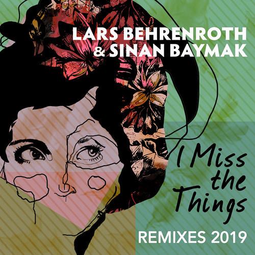 "Lars Behrenroth & Sinan Baymak ""I Miss The Things (Slotta Remix)"" [Deeper Shades Recordings]"