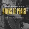 Hymns of Praise 2019 - 09 - 08