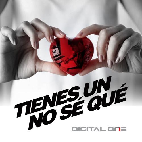 Digital One - Tienes Un No Sé Qué