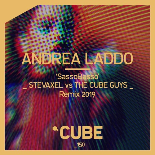 Andrea Laddo 'SassoBasso' (StevAxel Vs The Cube Guys Remix) - OUT NOW !