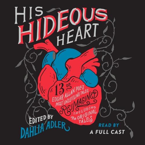 His Hideous Heart, edited by Dahlia Adler, audiobook excerpt