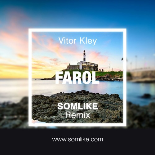 Vitor Kley - Farol (SOMLIKE Remix)