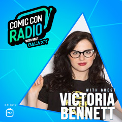 Victoria Bennett from Den of Geek and Adultish chats with Galaxy