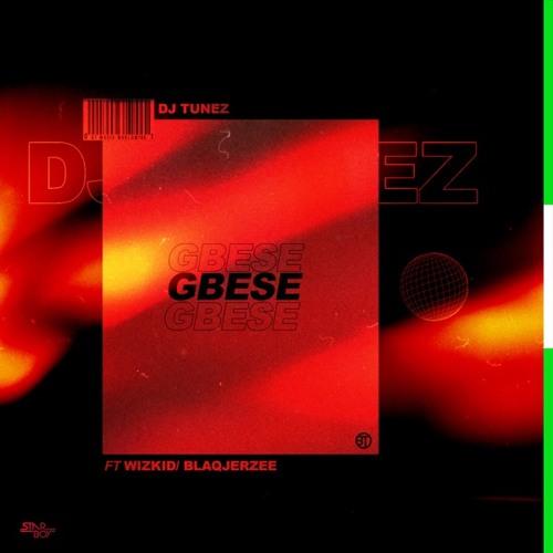 01 GBESE (feat. Wizkid & Blaq Jerzee)