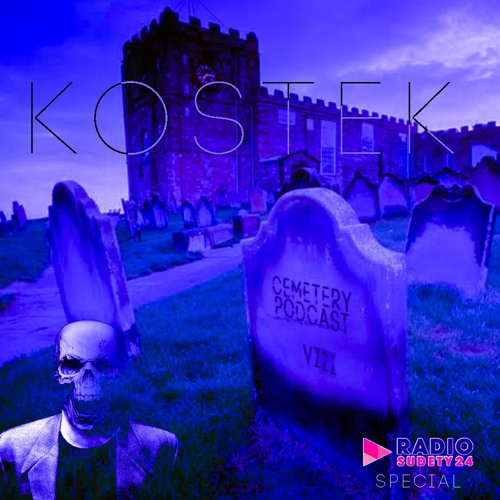 Cemetery Podcast 8 - Kostek Special Episode  Radio Broadcast (19.07.2019)