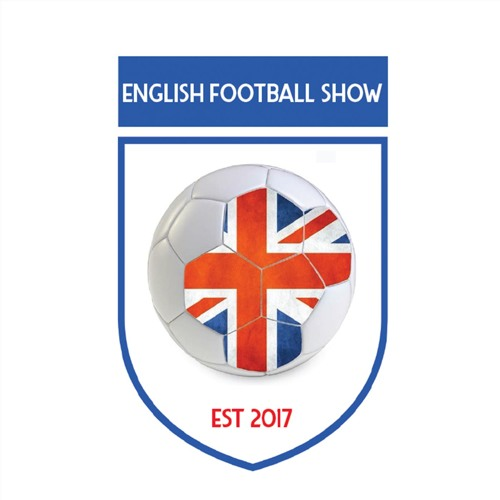English Football Show | 10 September 2019 | FNR Football Nation Radio