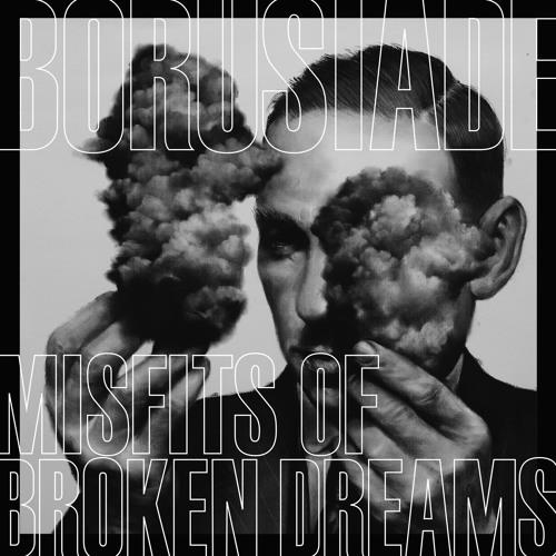 PBD20   Borusiade - Misfits of Broken Dreams (clips)