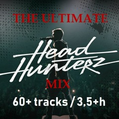 The Ultimate Headhunterz Mix (60+ tracks / 3,5 hours)