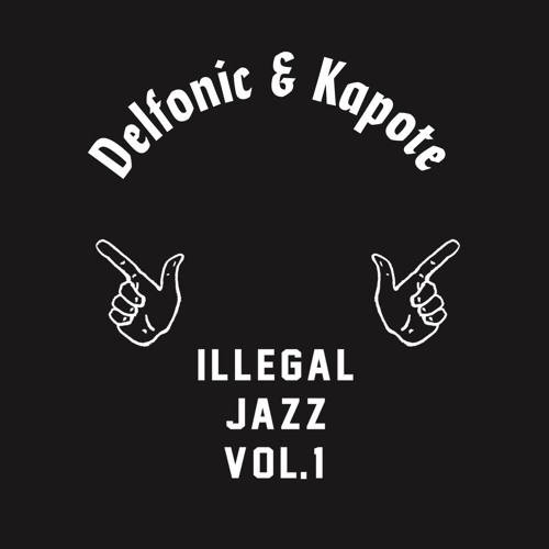 Delfonic & Kapote - Illegal Jazz Vol. 1