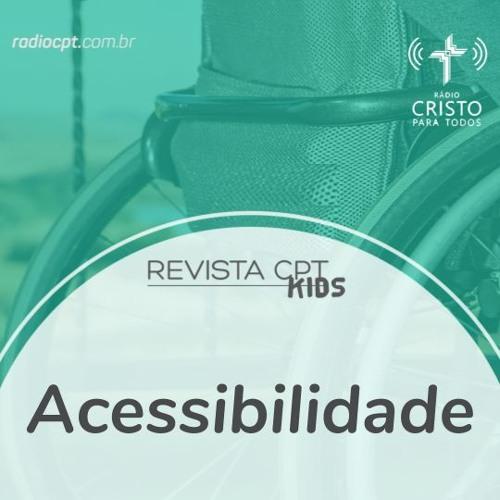 REVISTA KIDS - Acessibilidade - 09/09/2019 - Rádio CPT