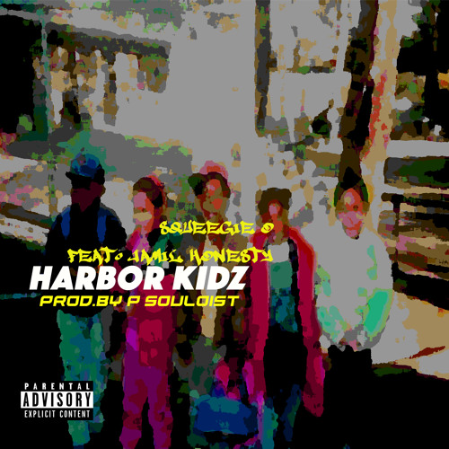 "Squeegie O ""Harbor Kidz"" Feat. Jamil Honesty (Prod. By P Souloist)"
