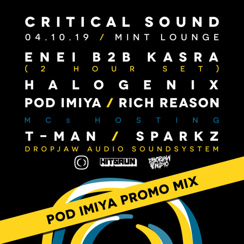 Critical Sound Manchester 04.10.19 [Pod Imiya Promo Mix]