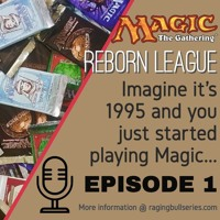 MtG Reborn League - Episode 1
