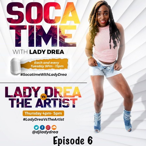 #SocaTimeWithLadyDrea Episode 6