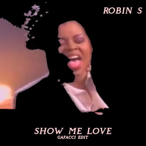 Robin S - Show Me Love Gafacci Edit [Free Download]