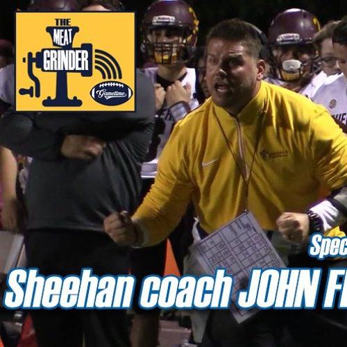 Meat Grinder (S2 E1): 2019 Preseason Episode with Sheehan coach John Ferrazzi