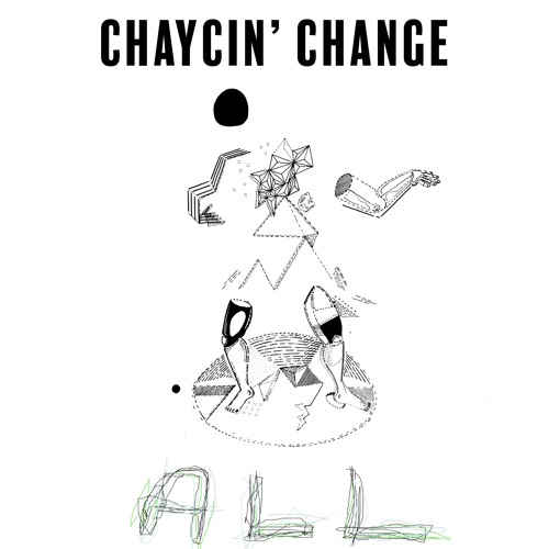 Chaycin' Change - ALL