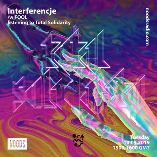 Interferencje /w FOQL S02E04 listening to Total Solidarity
