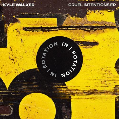 Kyle Walker - Cruel Intentions EP