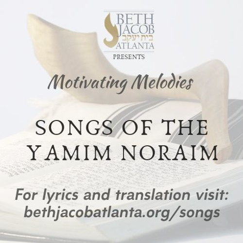 Motivating Melodies: Songs of the Yamim Noraim