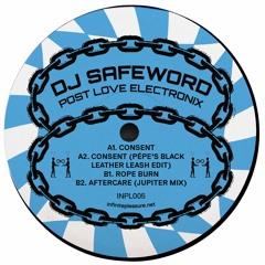 PREMIERE : DJ Safeword - Consent (Pépe's Black Leather Leash Edit)
