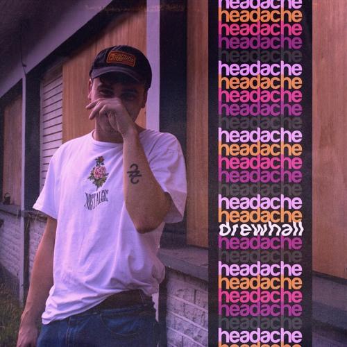Drew Hall - Headache