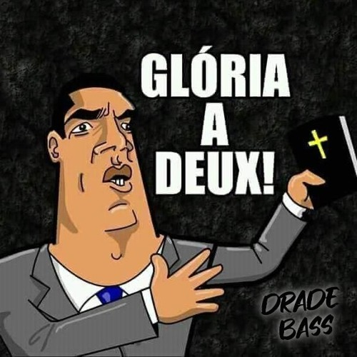 Drade Bass - Glória A DEUS