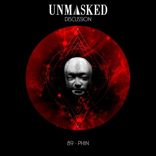 UNMASKED DISCUSSION 89 | PHIN