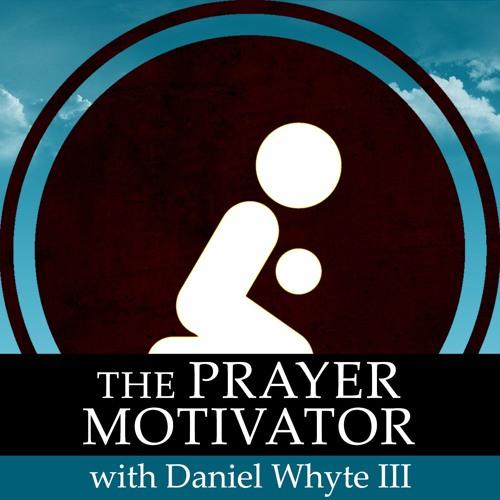 The Necessity for Praying Men, Part 2 (The Prayer Motivator Devotional #748)
