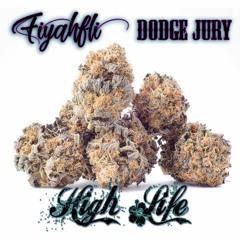 HIGH LIFE ft.DODGE JURY