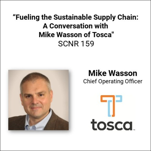 """Fueling the Sustainable Supply Chain: A Conversation with Mike Wasson of Tosca"""