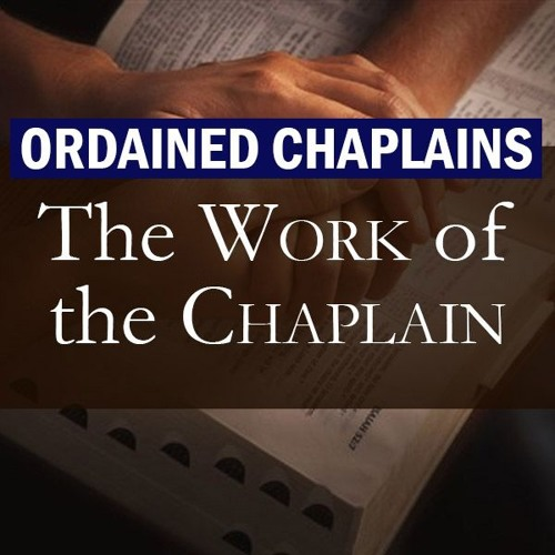 First-Responder Chaplaincy, Part 7 (Ordained Chaplains: Work of the Chaplain #56)