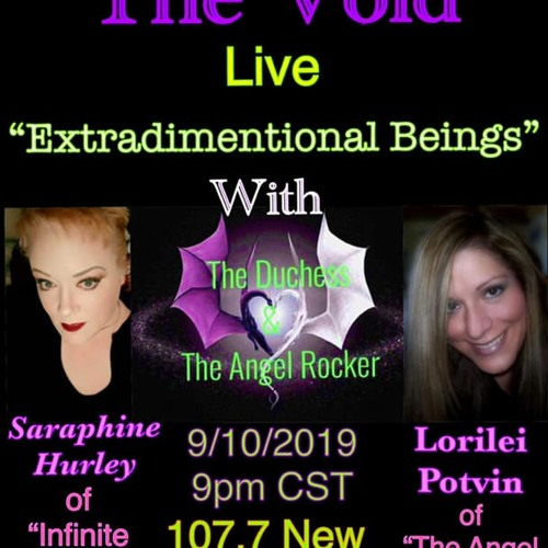 """Tripping The Void with Lorilei Potvin & Saraphine Hurley We're going to be talking about:""""Extradimentional Beings"""""""