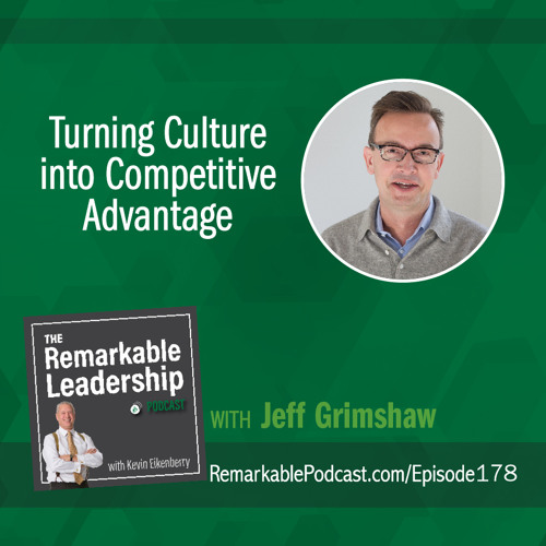 Turning Culture into Competitive Advantage with Jeff Grimshaw