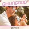 Ghungroo Song | War | Hrithik Roshan, Vaani Kapoor mp3