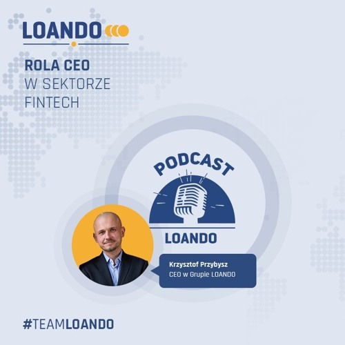 Loando Podcast #5 - Rola CEO w sektorze Fintech