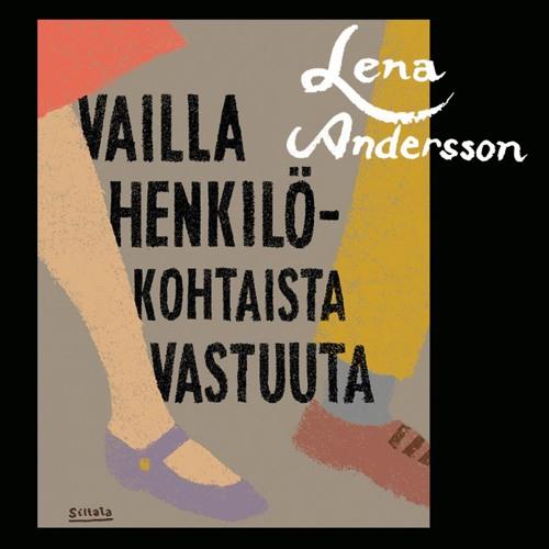 Lena Andersson: Vailla henkilökohtaista vastuuta. Äänikirjanäyte