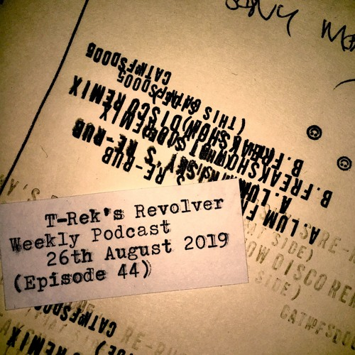 T-Rek's Revolver Weekly Podcast August 26th 2019 (Episode 44)