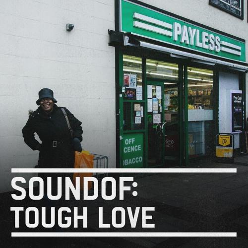 SoundOf: Tough Love