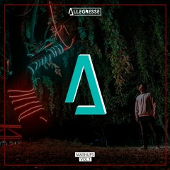 MASHUPS VOL.1 | Allégresse (FREE DOWNLOAD)