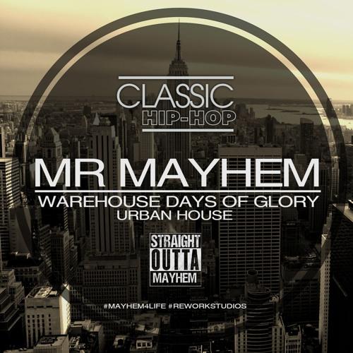 Mr Mayhem  Warehouse Days Of Glory