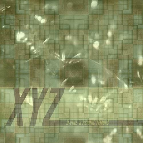 XYZ by D-VINE & PSIONIC TREMORS