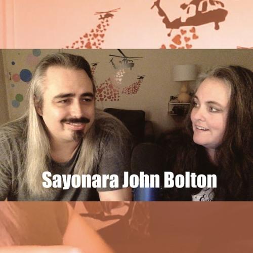Sayonara John Bolton, Adios ThinkProgress, and MSM Shenanigans