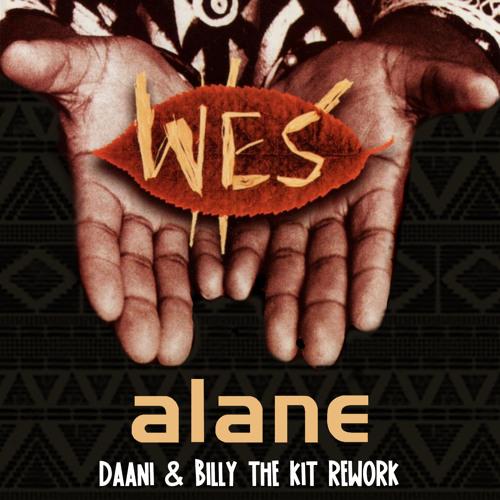 Wes - Alane (Daani & Billy The Kit Rework)